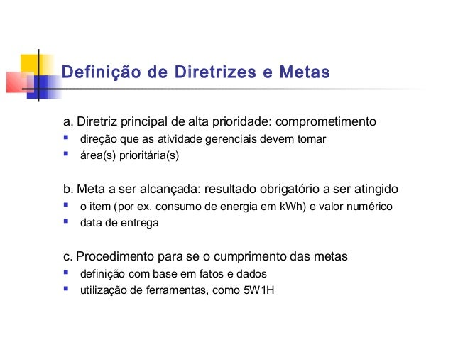 Definição de Diretrizes e Metasa. Diretriz principal de alta prioridade: comprometimento   direção que as atividade geren...