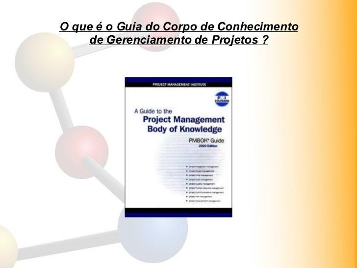 O que é o Guia do Corpo de Conhecimento de Gerenciamento de Projetos ?