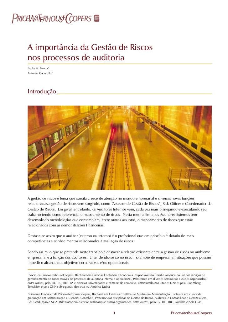 gerenciamento de riscos e auditoriaA importância da Gestão de Riscosnos processos de auditoriaPaulo M. Vanca1Antonio Cocur...
