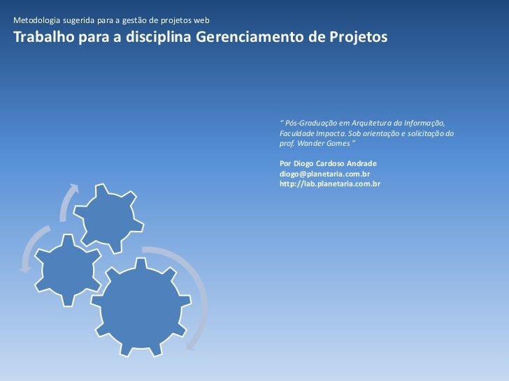 """Metodologia sugerida para a gestão de projetos web Trabalho para a disciplina Gerenciamento de Projetos """"  Pós-Graduação e..."""