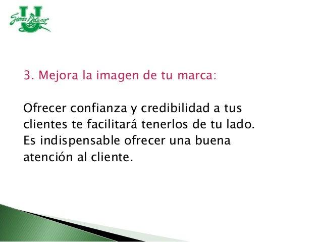 4. Fideliza a tus clientes: Un consumidor satisfecho tiene más posibilidades de repetir su compra. Ofréceles un trato pers...