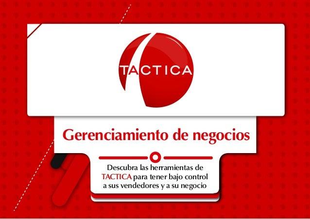Gerenciamiento de negocios Descubra las herramientas de TACTICA para tener bajo control a sus vendedores y a su negocio