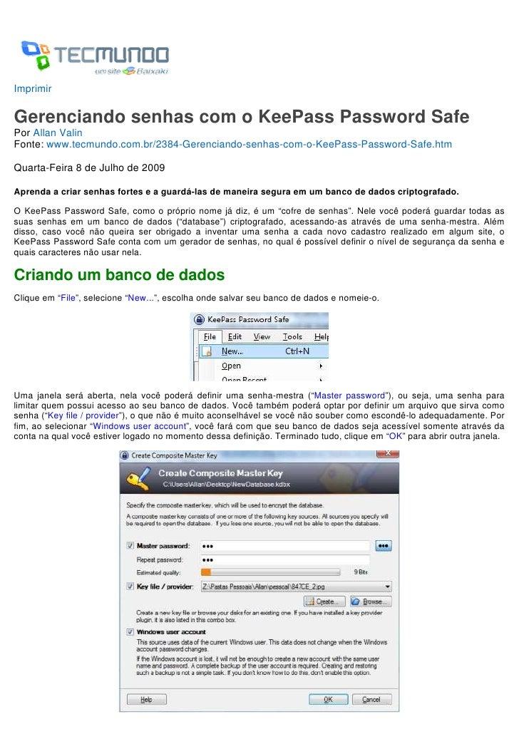 ImprimirGerenciando senhas com o KeePass Password SafePor Allan ValinFonte: www.tecmundo.com.br/2384-Gerenciando-senhas-co...