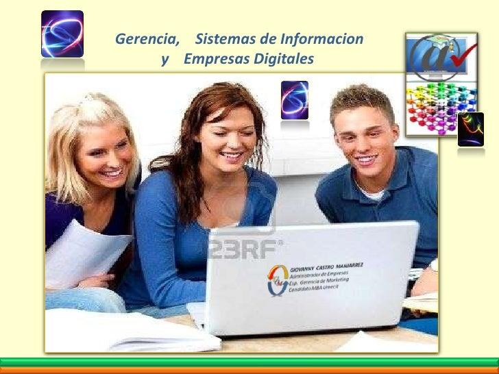Gerencia,    Sistemas de Informacion  <br />y    Empresas Digitales<br />