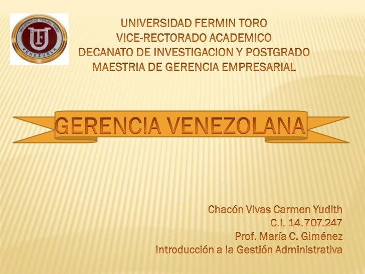 BIBLIOGRAFIA ANALISIS DE LA GERENCIA EN VENEZUELA http://www.monografias.com/trabajos35/gerencia-en- venezuela/gerencia-e...
