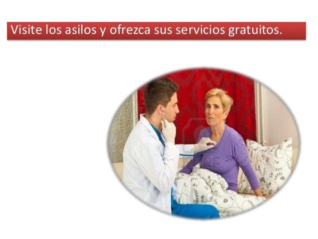 Elogie a los pacientes por tener buena higiene, olor, etc. 4