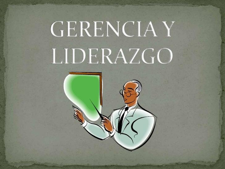GERENCIA Y LIDERAZGO<br />