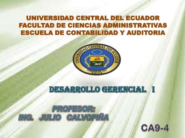 UNIVERSIDAD CENTRAL DEL ECUADORFACULTAD DE CIENCIAS ADMINISTRATIVAS ESCUELA DE CONTABILIDAD Y AUDITORIA       DESARROLLO G...