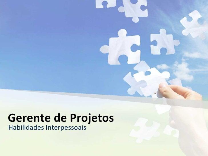 Habilidades Interpessoais do Gerente de projetos