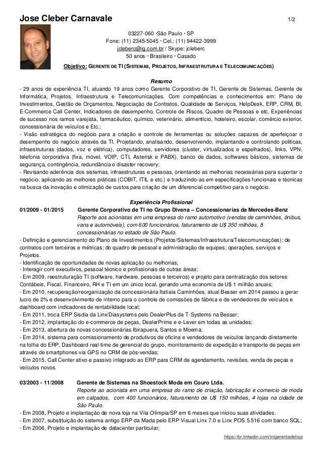 Jose Cleber Carnavale 1/2 https://br.linkedin.com/in/gerentedetisp 03227-060 São Paulo  SP Fone: (11) 2345-5045  Cel.: ...