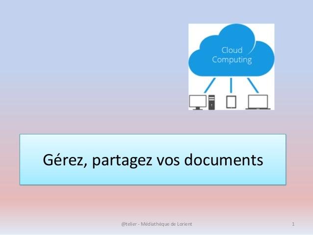 Gérez, partagez vos documents @telier - Médiathèque de Lorient 1
