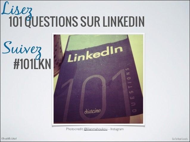 Go To Next LevelsChristelle Letist Photocredit: @lilianmahoukou - Instagram 101 QUESTIONS SUR LINKEDIN Lisez #101LKN Suivez