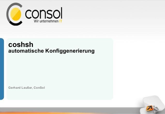 coshsh automatische Konfiggenerierung Gerhard Laußer, ConSol
