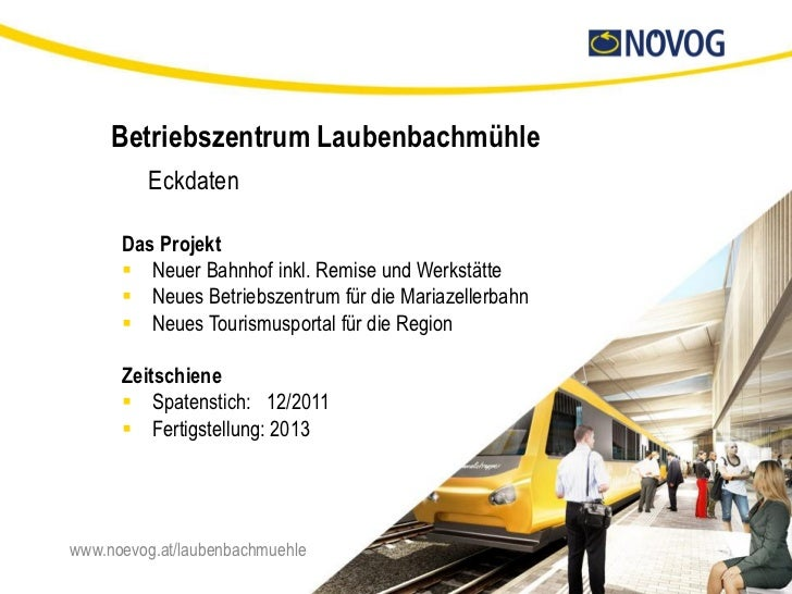 Betriebszentrum Laubenbachmühle         Eckdaten      Das Projekt       Neuer Bahnhof inkl. Remise und Werkstätte       ...