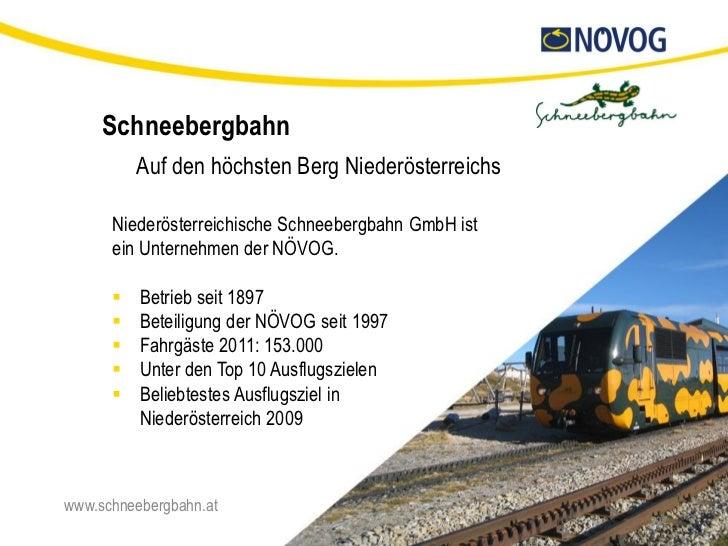 Schneebergbahn          Auf den höchsten Berg Niederösterreichs      Niederösterreichische Schneebergbahn GmbH ist      ei...