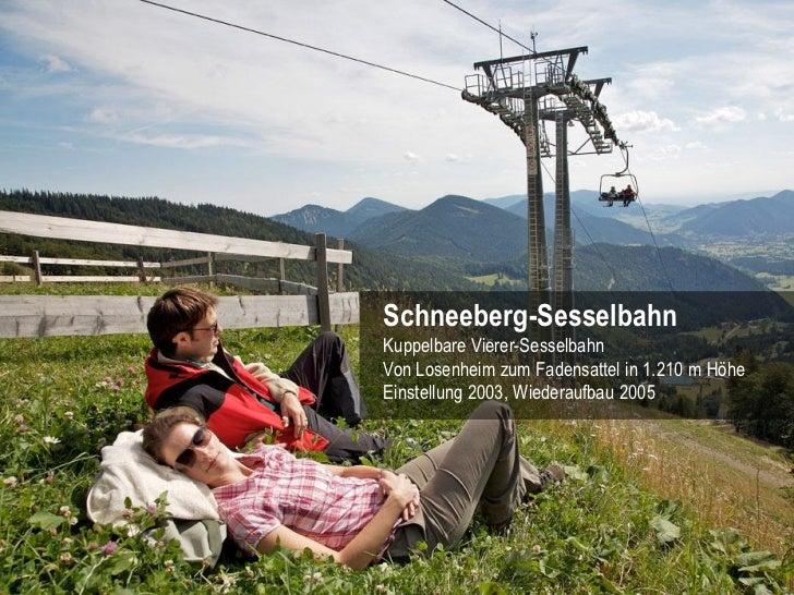 Schneeberg-SesselbahnKuppelbare Vierer-SesselbahnVon Losenheim zum Fadensattel in 1.210 m HöheEinstellung 2003, Wiederaufb...