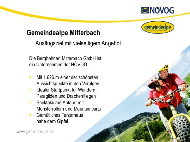 Gemeindealpe Mitterbach         Ausflugsziel mit vielseitigem Angebot      Die Bergbahnen Mitterbach GmbH ist      ein Unt...