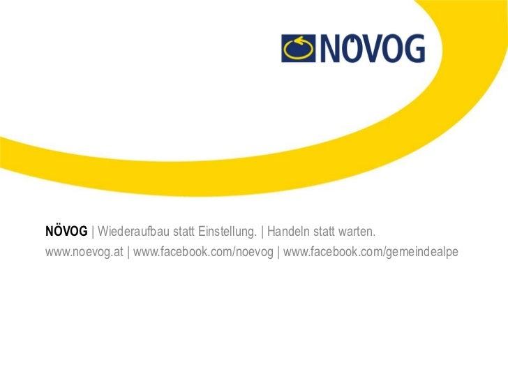 NÖVOG | Wiederaufbau statt Einstellung. | Handeln statt warten.www.noevog.at | www.facebook.com/noevog | www.facebook.com/...