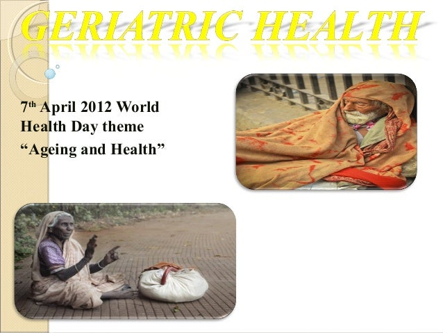 """7th April 2012 World Health Day theme """"Ageing and Health"""""""
