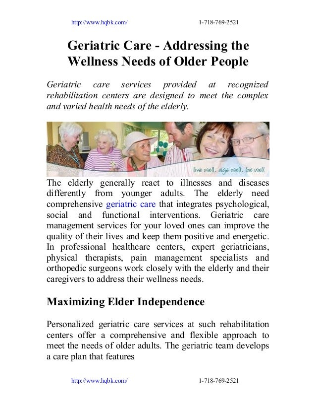 http://www.hqbk.com/  1-718-769-2521  Geriatric Care - Addressing the Wellness Needs of Older People Geriatric care servic...