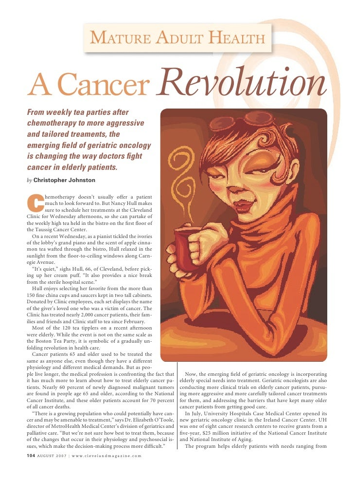 MATURE ADULT HEALTH  A Cancer Revolution From weekly tea parties after chemotherapy to more aggressive and tailored treame...
