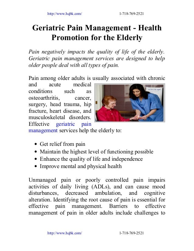 http://www.hqbk.com/  1-718-769-2521  Geriatric Pain Management - Health Promotion for the Elderly Pain negatively impacts...