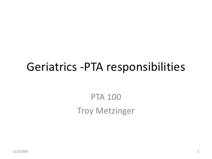 Geriatrics -PTA responsibilities                       PTA 100                   Troy Metzinger    11/3/2009              ...