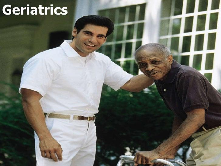Geriatrics  Geriatrics