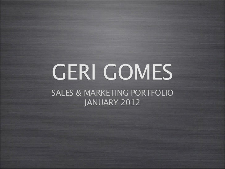 GERI GOMESSALES & MARKETING PORTFOLIO        JANUARY 2012