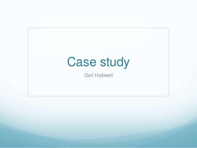 Case studyGeri Halliwell