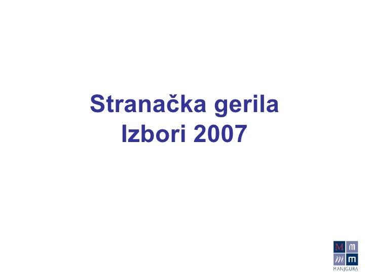 Stranačka gerila Izbori 2007