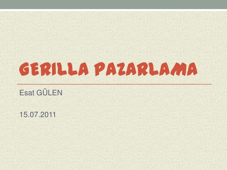 GERILLA PAZARLAMAEsat GÜLEN15.07.2011