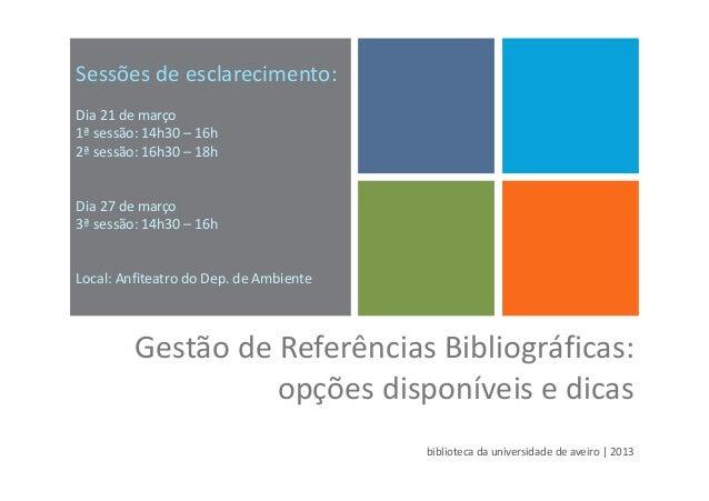 Sessões de esclarecimento:Dia 21 de março1ª sessão: 14h30 – 16h2ª sessão: 16h30 – 18hDia 27 de março3ª sessão: 14h30 – 16h...