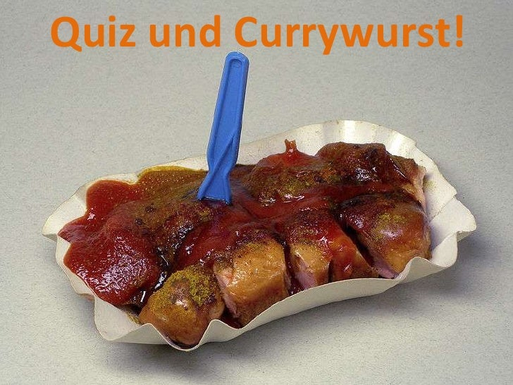 Quiz und Currywurst!<br />