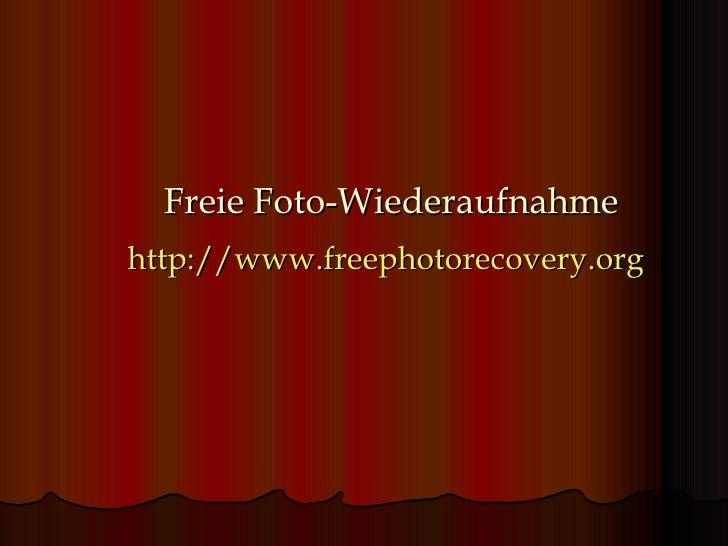 Freie Foto-Wiederaufnahme http:// www.freephotorecovery.org