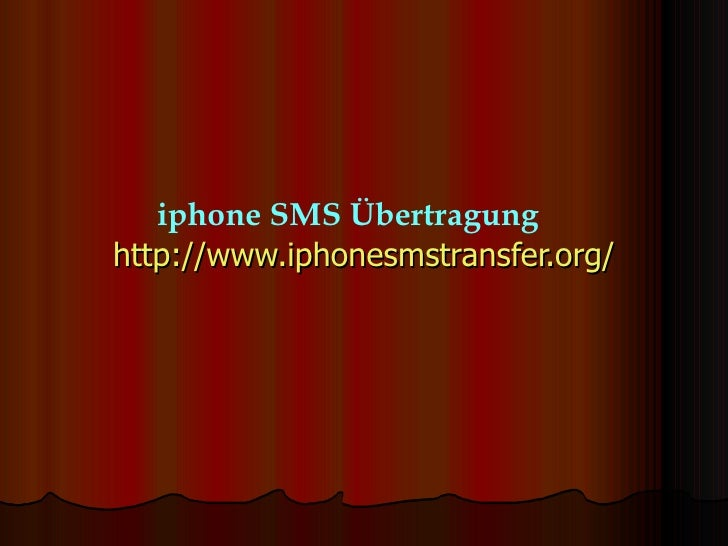 http://www.iphonesmstransfer.org/ iphone SMS Übertragung