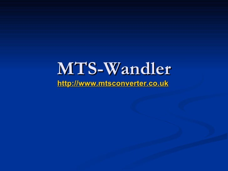 MTS-Wandler http://www.mtsconverter.co.uk