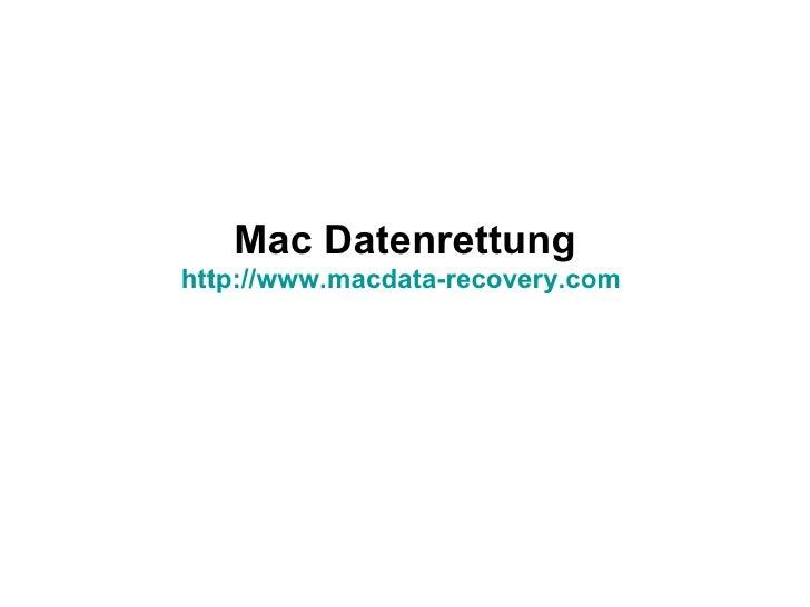Mac Datenrettung http://www.macdata-recovery.com