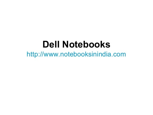 Dell Notebooks http://www.notebooksinindia.com