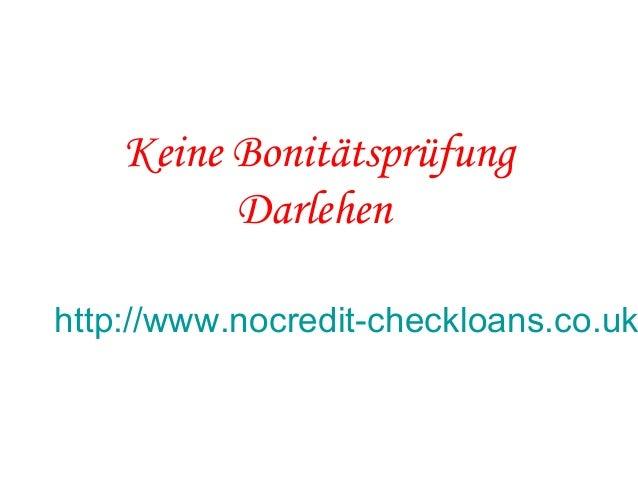 Keine Bonitätsprüfung Darlehen http://www.nocredit-checkloans.co.uk