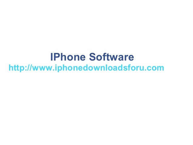 IPhone Software http://www.iphonedownloadsforu.com
