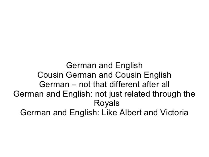 German and English     Cousin German and Cousin English     German – not that different after allGerman and English: not j...