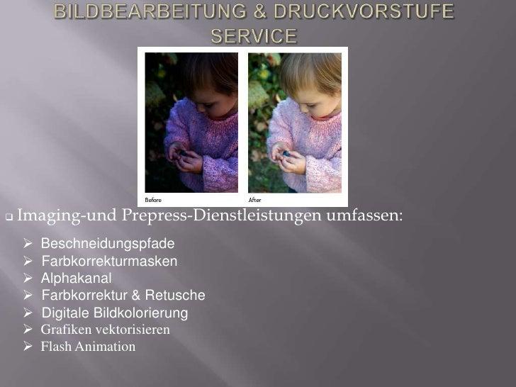 Bildbearbeitung & Druckvorstufe Service <br /><ul><li>Imaging-und Prepress-Dienstleistungen umfassen: