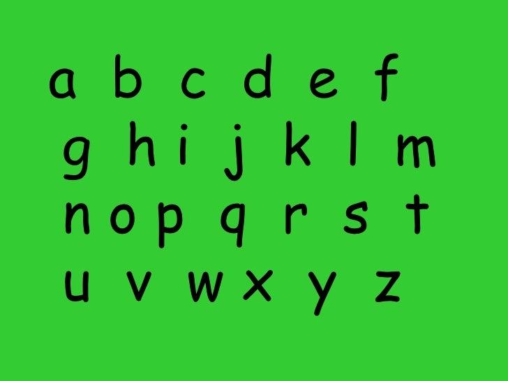 <ul><li>a  b  c  d  e  f  g  h i  j  k  l  m  n o p  q  r  s  t  u  v  w x  y  z </li></ul>