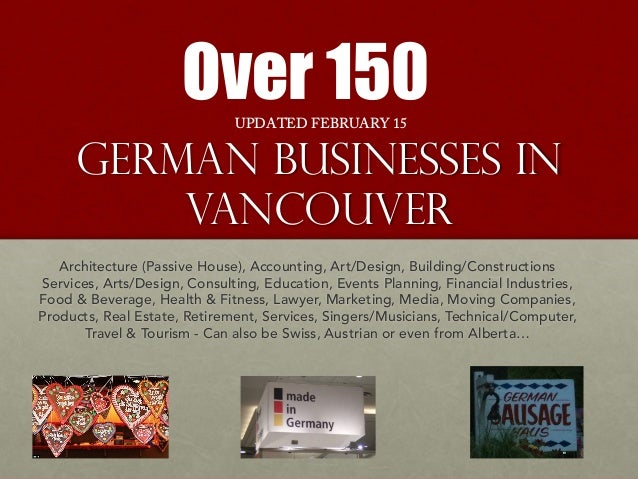German Businesses in Vancouver Over 150 Architecture (Passive House), Accounting, Art/Design, Building/Constructions Servi...