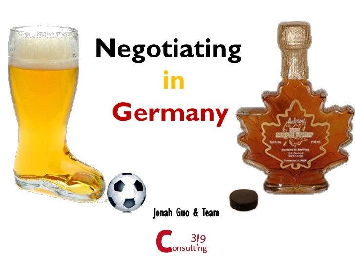 Negotiating    in Germany    Jonah Guo & Team
