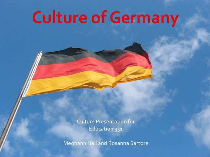 <ul><li>Culture Presentation for </li></ul><ul><li>Education 351 </li></ul><ul><li>Meghann Hall and Rosanna Sartore </li><...