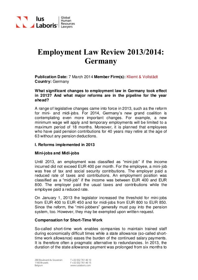 Employment Law Review 2013/2014: Germany Publication Date: 7 March 2014 Member Firm(s): Kliemt & Vollstädt Country: German...