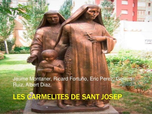 Jaume Montaner, Ricard Fortuño, Eric Perez, GerardRuiz, Albert Diaz.LES CARMELITES DE SANT JOSEP