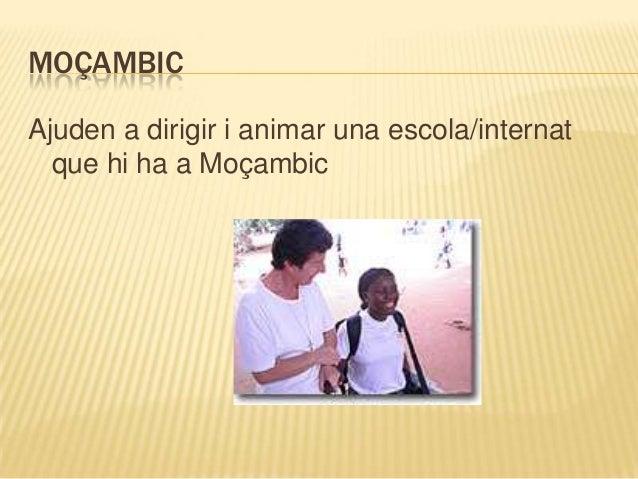 MOÇAMBICAjuden a dirigir i animar una escola/internat  que hi ha a Moçambic